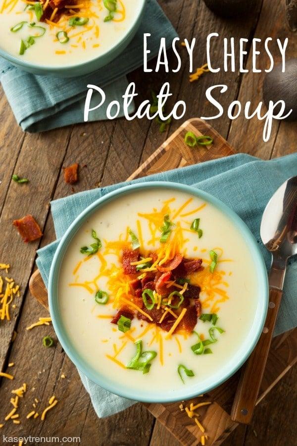 Easy Cheesy Potato Soup Recipe 8 Simple Ingredients Kasey Trenum