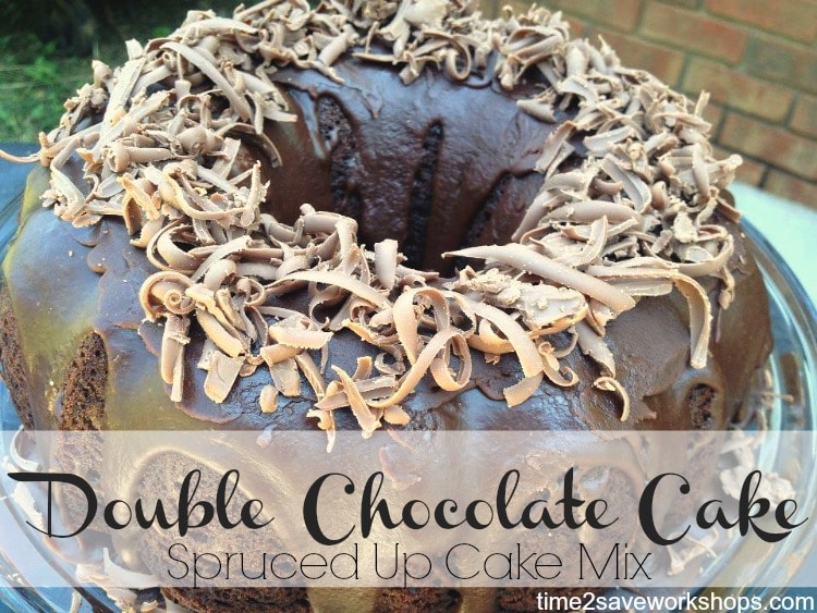 Spruced up cake mix - Double Chocolate Cake on time2saveworkshops.com