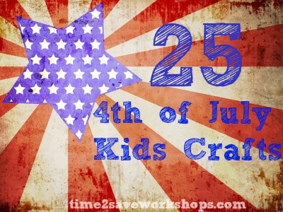 4th of July Kids Crafts: 25 Fun Ideas on time2saveworkshops.com