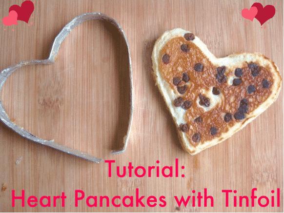 Valentine Heart Pancakes - Using DIY Tinfoil Shapes (A Tutorial ...
