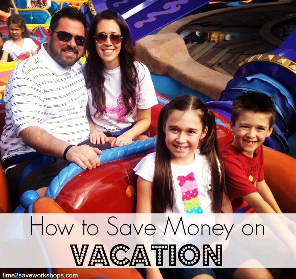 How to Save Money on Vacation on time2saveworkshops.com