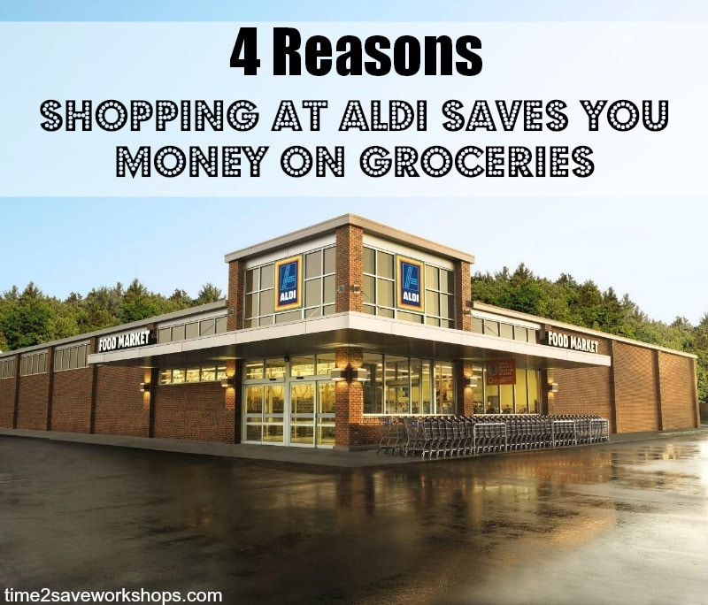 ALDI Saves You Money on Your Groceries on time2saveworkshops.com
