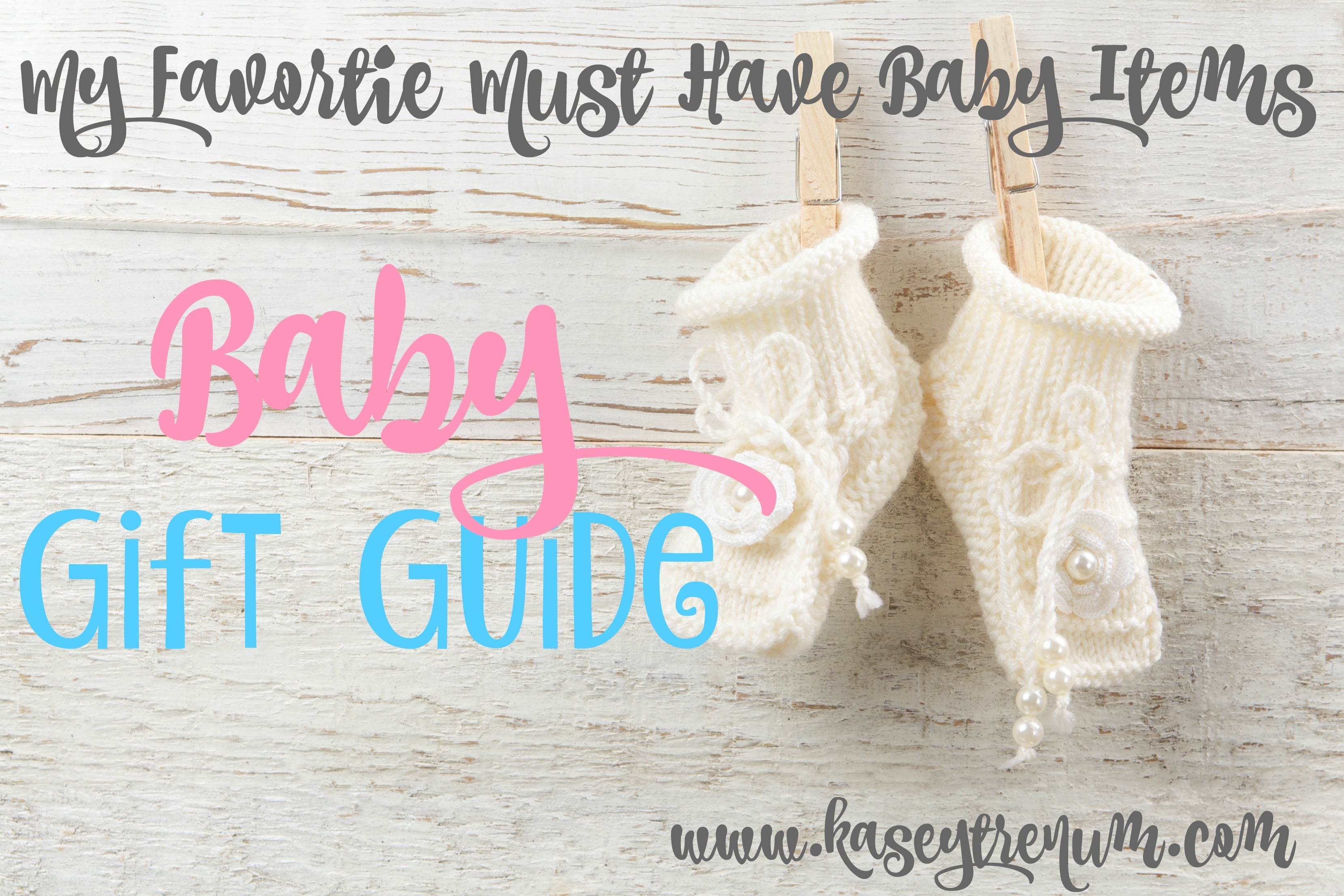 Baby Gift Guide : Baby gift guide my most favorite must have items kasey trenum