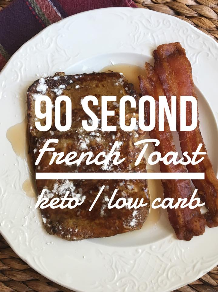 90 Second French Toast {keto / low carb}