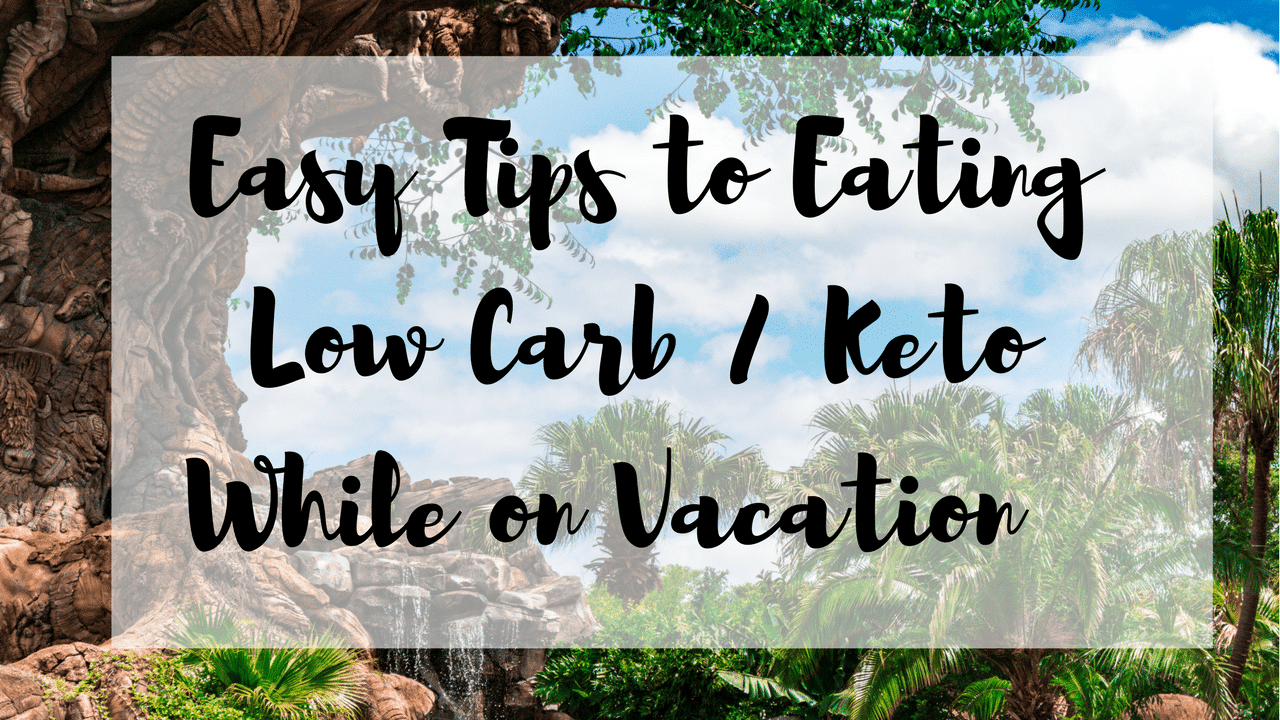 how to eat keto low carb on vacation