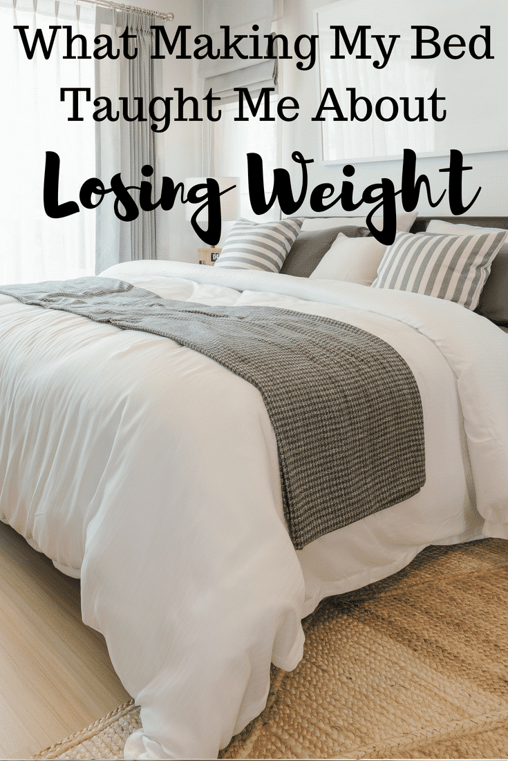 What Making My Bed Taught Me About Losing Weight