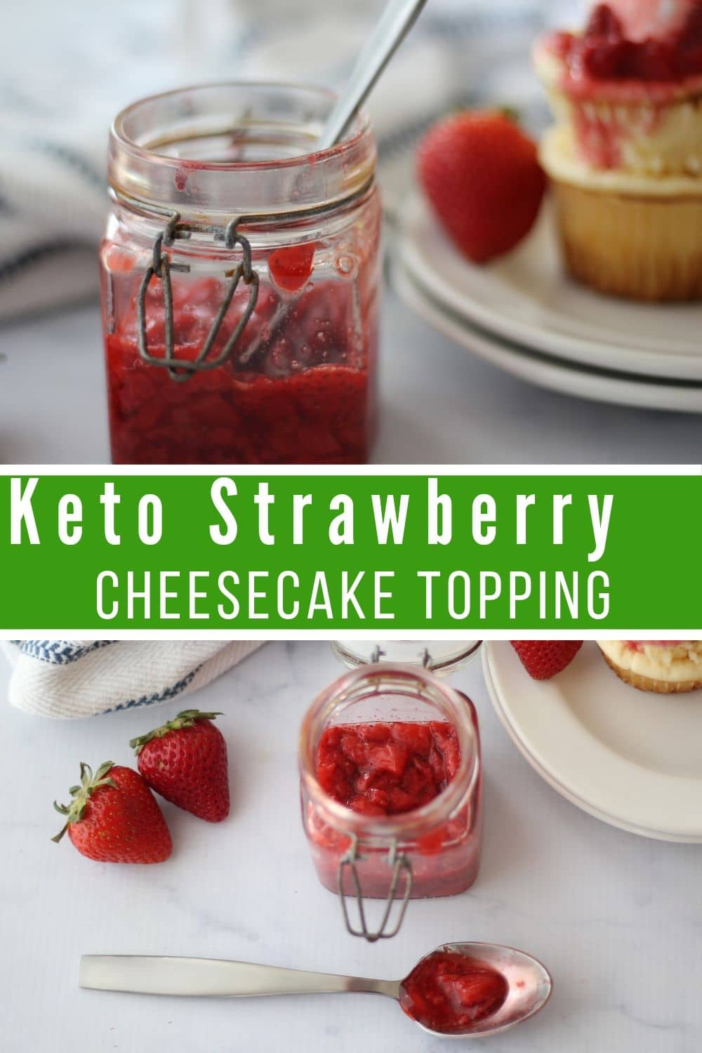 Collage of sugar-free strawberry cheesecake topping in a jar with cheesecake in the background, and overhead shot with cheesecakes in the background.